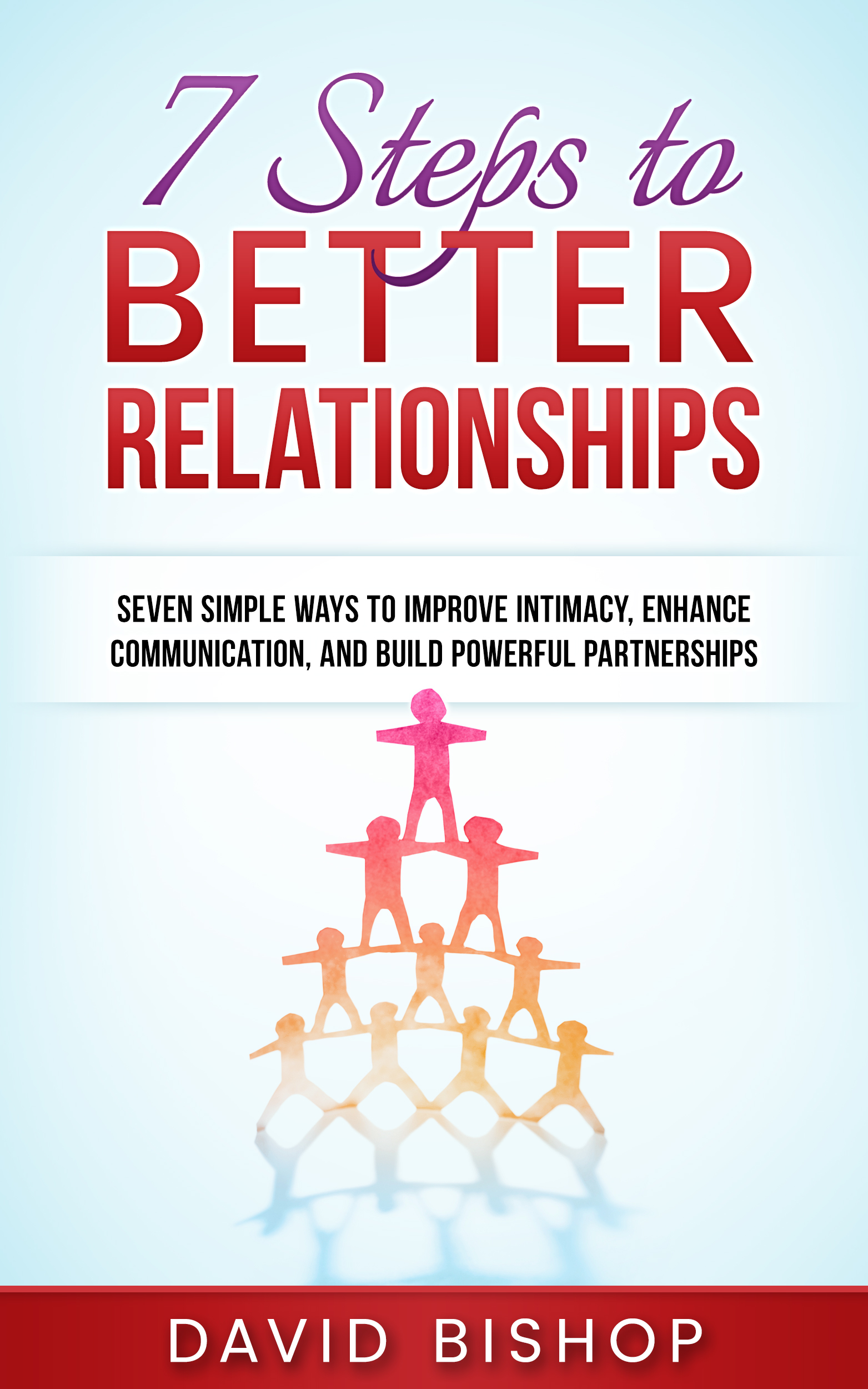 7 Steps to Better Relationships